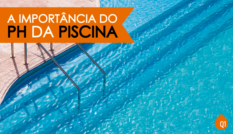 a importancia do PH na piscina - q1 ozonio para piscina
